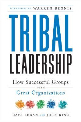 Tribal Leadership By Logan, Dave/ King, John Paul/ Fischer-Wright, Halee