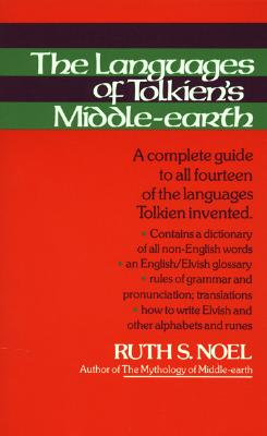 The Languages of Tolkiens Middle Earth By Noel, Ruth S./ Tolkien, J. R. R. (CRT)