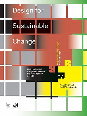 Design for Sustainable Change By Chick, Anne/ Micklethwaite, Paul